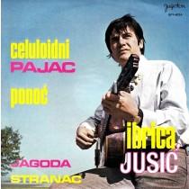 Jusic Ibrica - Celuloidni Pajac/stranac/ponoc/jagoda