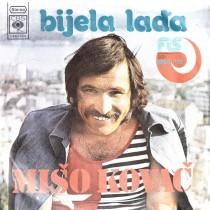 Kovac Miso - Bijela Ladja/zivim Danas Ne Mislim Na Sutra