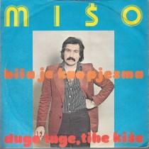 Kovac Miso - Bila Je Kao Pjesma/duge Tuge Tihe Kise