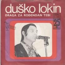 Lokin Dusko - Draga Za Rodjendan Tebi/andjelina