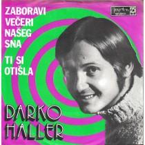 Haller Darko - Zaboravi Veceri Naseg Sna/ti Si Otisla