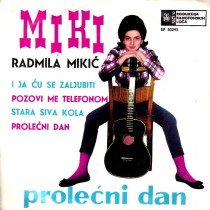 Mikic Radmila Miki - I Ja Cu Se Zaljubiti/pozovi Me Telefonom/stara Siva Kola/prolecni Dan
