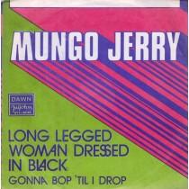 Mungo Jerry - Long Legged Woman Dressed In Black/gonna Bop til I Drop