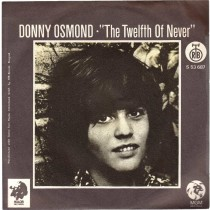 Osmond Donny - Twelfth Of Never/life Is Just What You Make It