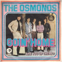 Osmonds - Goin Home/are You Up There