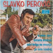 Perovic Slavko - U Ranu Zoru/ostacu Momak/udri Brigu Na Veselje/ja Sam Kauboj