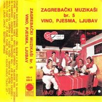 Zagrebački Muzikaši - Vino Pjesma Ljubav Br 5