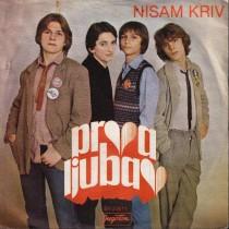 Prva Ljubav - Nisam Kriv/ma Nema Veze