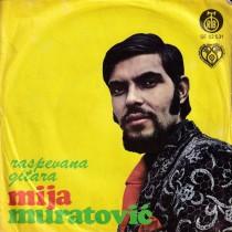 Muratovic Mija - Raspevana Gitara/otisla Je