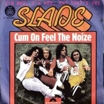 Slade - Cum On Feel The Noize/im Mee Im Now An Thats Orl