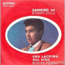 Solo Bobby - Una Lacrima Sul Viso/non Ne Posso Piu