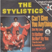 Stylistics - Cant Give You Anything But My Love/id Rather Be Hurt By You
