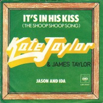Taylor Kate James Taylor - Its In His Kiss/jason And Ida