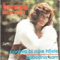 Kesovija Tereza - Ponovo Bi Ruke Htjele/slobodna Sam