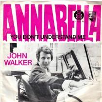 Walker John - Annabella/you Dont Understand Me