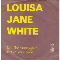 White Louisa Jane - Take The Money And Run/im On Your Side