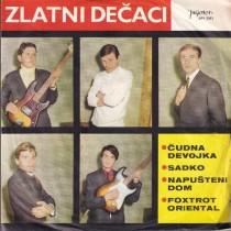Zlatni Decaci - Cudna Devojka/sadko/napusteni Dom/foxtrot Oriental