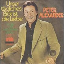 Alexander Peter - Unser Tagliches Brot Ist Die Liebe/im Tal Der Verlorenen Liebe