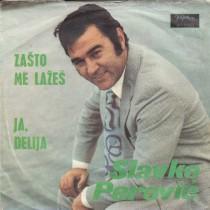 Perovic Slavko - Zasto Me Lazes/ja Delija