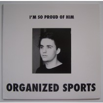 Organized Sports - Im So Proud Of Him