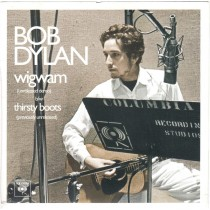 Dylan Bob - Wigwam Unreleased Demo/thirsty Boots Previously Unreleased