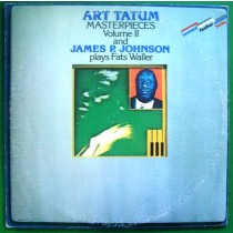 Tatum Art/james P Johnson - Masterpieces Volume Ii And James P Johnson Plays Fats Waller