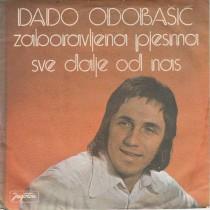 Odobasic Dado - Zaboravljena Pjesma/sve Dalje Od Nas