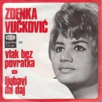 Vuckovic Zdenka - Vlak Bez Povratka/ljubavi Mi Daj