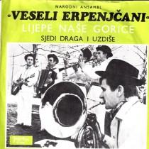 Veseli Erpenjcani - Lijepe Nase Gorice/sjedi Draga I Uzdise