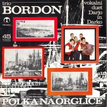 Trio Bordon - Polka Na Orglice/ne Pozabi Name Draga