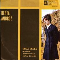 Ambroz Berta - Brez Besed/moja Baby/jesenski Ognji/ostani Se Nocoj