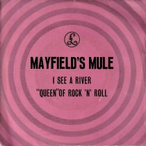Mayfields Mule - I See A River/queen Of Rock n Roll