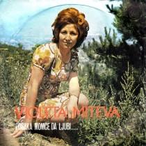 Miteva Violeta Orkestarot Na Dragi Mitev - Posaka Momce Da Ljubi/pukna Prolet Vo Gradina/marike Mome Licno Ubavo/snosti Se Ratka Rasplakala