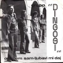Dingosi - Ostajem Sam/ljubavi Mi Daj