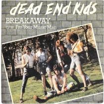 Dead End Kids - Breakaway/im Your Music Man