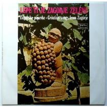 Various Artists - Lepe Ti Je Zagorje Zelene - Zagorske Popevke Vvukov/tleskovar/ddancuo Etc