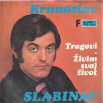 Slabinac Krunoslav Kico - Tragovi/zivim Svoj Zivot