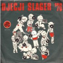 Various Artists - Djecji Slager 76 - Citav Je Zivot Nas/domovino Moja/jedna Rijeka Prije Tri Vijeka