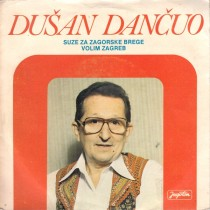 Dancuo Dusan - Suze Za Zagorske Brege/volim Zagreb
