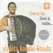 Kandic Vladeta Kanda - Zivot Je Lep Zivot Je Ruzan/najciganskije Vasarsko Kolo