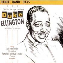 Ellington Duke His Orchestra - Incomparable Duke Ellington - Dance Band Days