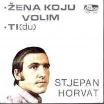 Horvat Stjepan - Zena Koju Volim/tiDu