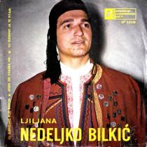 Bilkic Nedeljko - Ljiljana/oj Djevojko Pod Brdom/jesen Zri Svadba Vri/oj Sudbino Ja Te Pitam