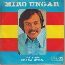 Ungar Miro - Dvije Stvari/good Bye America