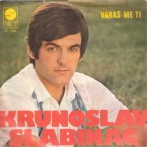 Slabinac Krunoslav Kico - Varas Me Ti/jedna Jedina Od Svih Zena