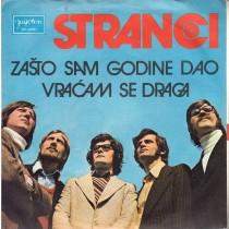 Stranci - Zasto Sam Godine Dao/vracam Se Draga