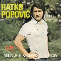 Popovic Ratko - Moja Je Luka Samoca/hilda