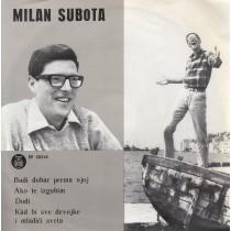 Subota Milan - Budi Dobar Prema Njoj/ako Te Izgubim/dodji/kad Bi Sve Devojke I Mladici Sveta