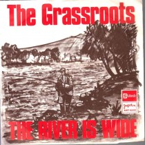 Grassroots - River Is Wide/You Gotta Live For Love