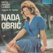 Obric Nada - Necu Drugu Ljubav/uzalud Te Trazim